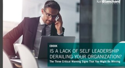 Is a Lack of Self Leadership Derailing Your Organization?