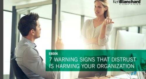 7 Warning Signs That Distrust Is Harming Your Organization