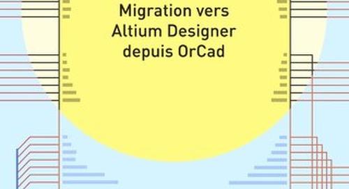 MIGRATION VERS ALTIUM DESIGNER DEPUIS ORCAD