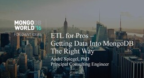 ETL for Pros- Getting Data Into MongoDB The Right Way