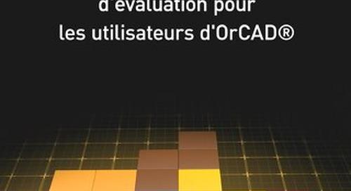 ALTIUM DESIGNER® GUIDE D'ÉVALUATION POUR LES UTILISATEURS D'ORCAD®