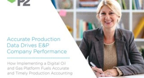 P2 Energy Solutions - Accurate Production Data Drives EP Performance
