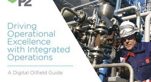 P2 Energy Solutions - Driving Operational Excellence with Integrated Operations