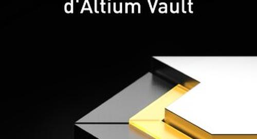 GUIDE D'ÉVALUATION D'ALTIUM VAULT