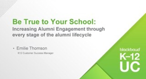 Be True to Your School- Increasing Alumni Engagement through every Stage of the Alumni Lifecycle