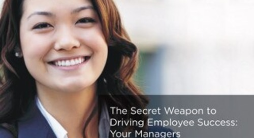 The Secret Weapon to Driving Employee Success: Your Managers