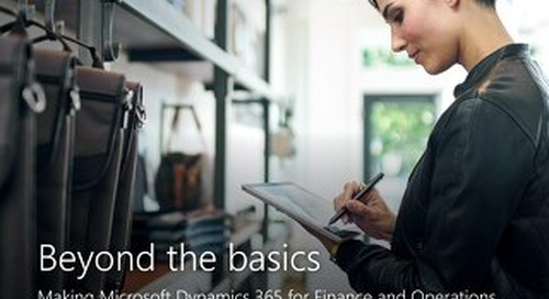 Beyond the Basics: Why Dynamics 365 for Finance and Operations