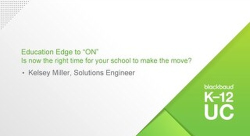 "Education Edge to ""ON"" Is now the right time for your school to make the move?"