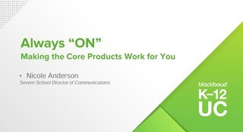 "Always ""ON"" Making the Core Products Work for You"