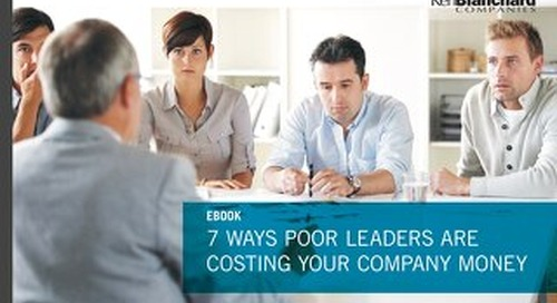 7 Ways Poor Leaders Are Costing Your Company Money