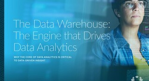 The Data Warehouse: The Engine that Drives Analytics