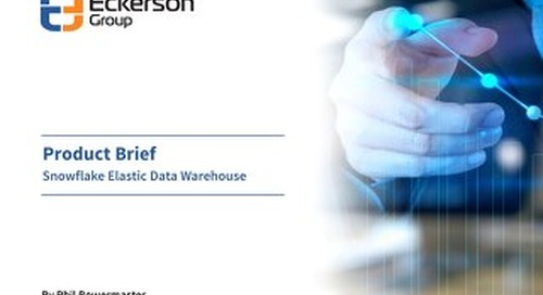Eckerson Group's Product Brief: Snowflake Elastic Data Warehouse