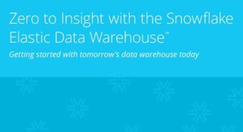 Zero to Insight with the Snowflake Elastic Data Warehouse