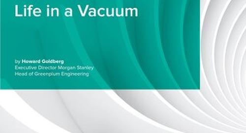 Pivotal Greenplum: Life in a Vacuum by Howard Goldberg