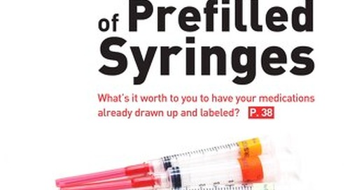 The Economics of Prefilled Syringes - August 2017 - Subscribe to Outpatient Surgery Magazine