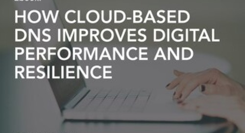 How Cloud-based DNS Improves Digital Performance and Resilience