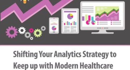 Shifting your Analytics Strategy to Keep up with Modern Healthcare
