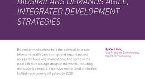 Rapid Global Access To Biosimilars Demands Agile, Integrated Development Strategies