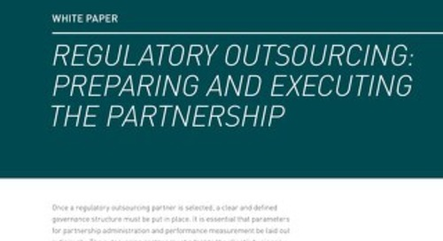 Regulatory Outsourcing: Preparing And Executing The Partnership