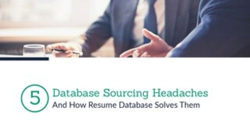 5 Database Sourcing Headaches and How Resume Database Solves Them