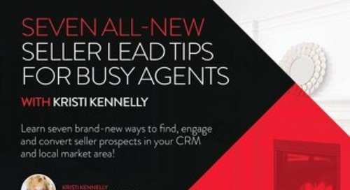 7 Seller Lead Tips for Busy Agents