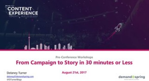 From Campaign to Story in 30 minutes