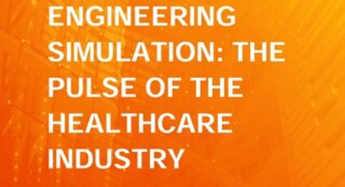 Pervasive Engineering Simulation: The Pulse of the Healthcare Industry