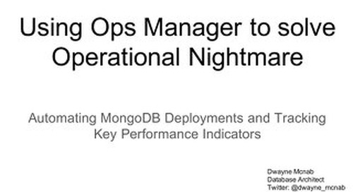 Using Ops Manager to Solve Operational Nightmare