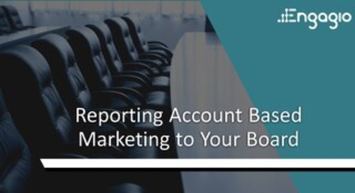 Reporting Account Based Marketing to Your Board  |  Engagio