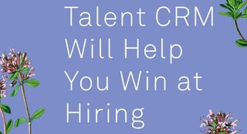How a Talent CRM Will Help You Win at Hiring
