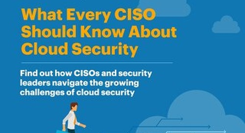 What Every CISO Should Know About Cloud Security