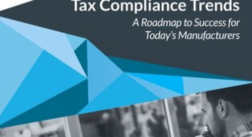 Tax Compliance Trends - A Roadmap to Success for Today's Manufacturers