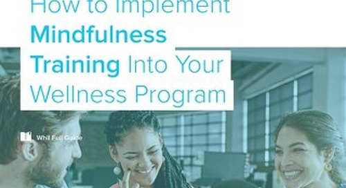 How to Implement Mindfulness Training Into Your Wellness Program