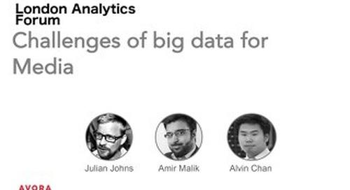 London Analytics Forum 2 - Challenges of Big Data for Media