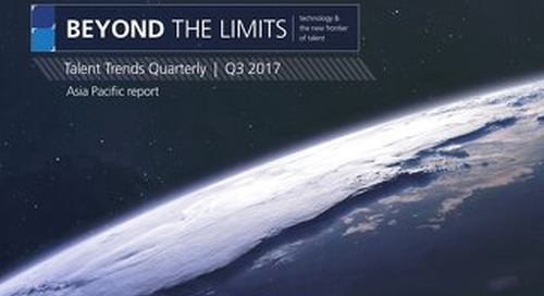 Talent Trends Quarterly | Q3 2017 Asia Pacific Report