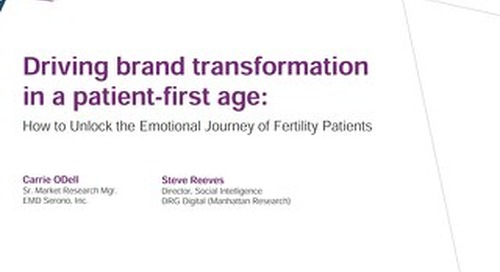 Driving Brand Transformation in a Patient-first Age: How to Unlock the Emotional Journey of Fertility Patients