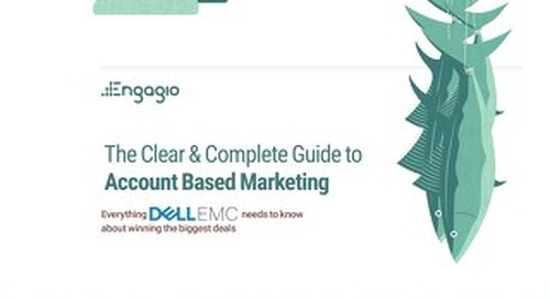 The Clear and Complete Guide to Account Based Marketing for Dell EMC
