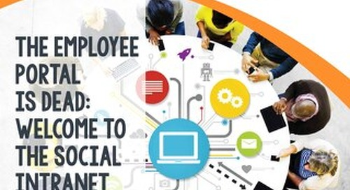 The Employee Portal is Dead. Welcome to the Social Intranet