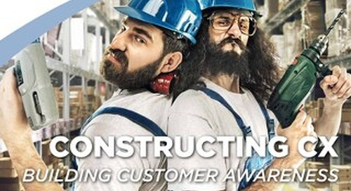 Constructing CX: Building Customer Awareness