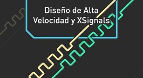 DISEÑO DE ALTA VELOCIDAD Y XSIGNALS