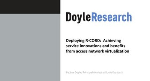 Deploying R-CORD:  Achieving service innovations and benefits from access network virtualization