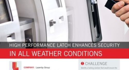 Lazenby Group & Southco: High Performance Latch Enhances Security In All Weather Conditions