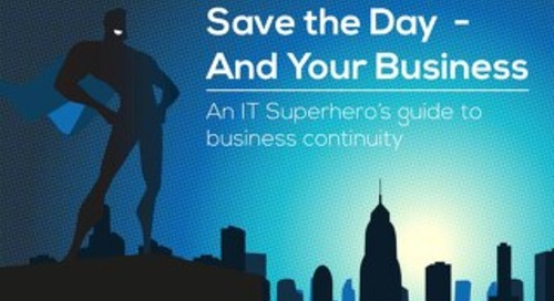 How to Save the Day and Your Business from Disaster