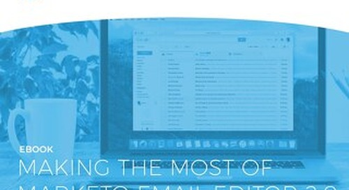 Making the Most of Marketo Email Editor 2.0