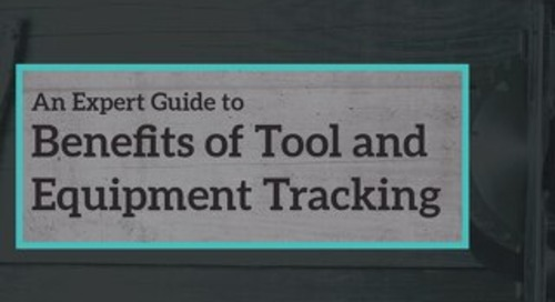 An Expert Guide to Benefits of Tool and Equipment Tracking
