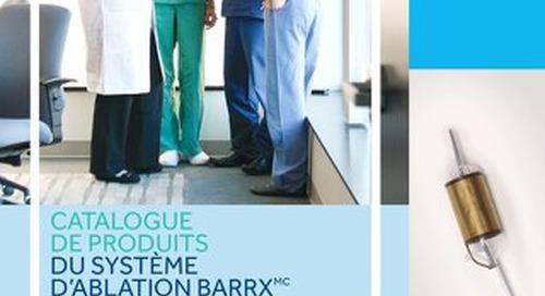 Catalogue de produits du système d'ablation Barrx