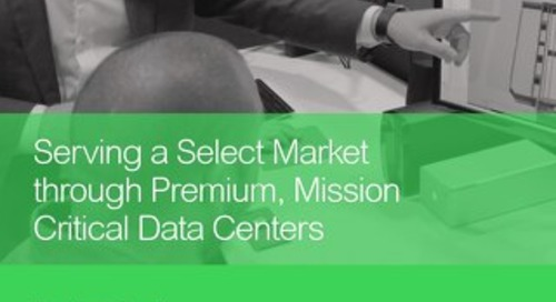 Serving a Select Market through Premium, Mission Critical Data Centers