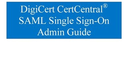 CertCentral SAML Single Sign-On Admin Guide v1.8