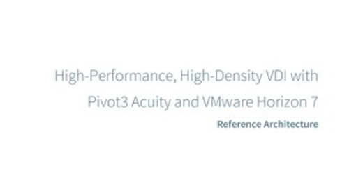 Reference Architecture - Pivot3 Acuity with VMware Horizon 7