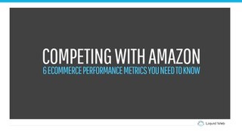 Competing With Amazon: 6 eCommerce Performance Metrics You Need to Know